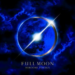 FULL MOON - Hiroomi Tosaka