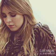 All Or Nothing Love (Single) - Clare Maguire