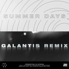 Summer Days (Galantis Remix) - A R I Z O N A