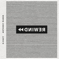Rewind - G-Eazy,Anthony Russo