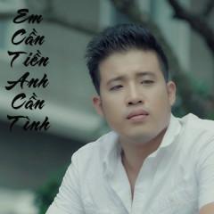 Em Cần Tiền Anh Cần Tình (Single) - Khang Thế Hùng