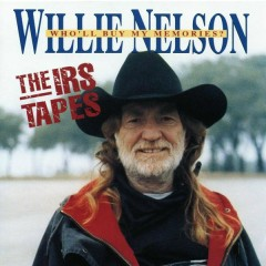 The IRS Tapes: Who'll Buy My Memories - Willie Nelson