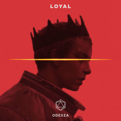 Loyal (Single) - ODESZA
