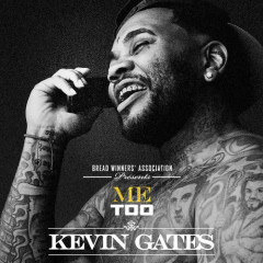 Me Too (Single) - Kevin Gates