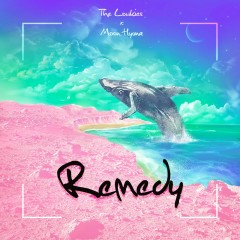 Remedy (Single) - The Lowkies, Moon Hyuna