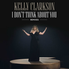 I Don't Think About You (Remixes)