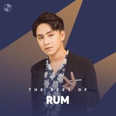 Những Bài Hát Hay Nhất Của Rum - Rum
