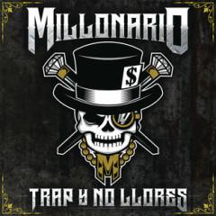 Trap Y No Llores - Millonario