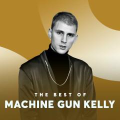 Những Bài Hát Hay Nhất Của Machine Gun Kelly - Machine Gun Kelly