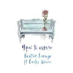 Aquí Te Espero (Versíon Balada) - Beatriz Luengo
