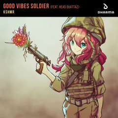 Good Vibes Soldier (Single) - KSHMR