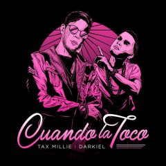 Cuando La Toco (Single) - Tax Millie, Darkiel