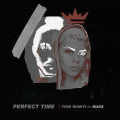 Perfect Time - Toni Romiti, Russ