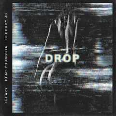 Drop (Single) - G-Eazy