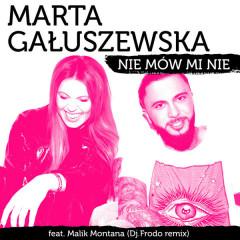 Nie Mów Mi Nie (Dj.Frodo Remix) - Marta Gałuszewska