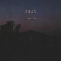 Ricochet - Haux