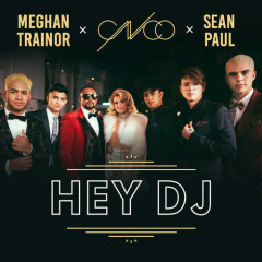Hey DJ (Single) - CNCO, Meghan Trainor, Sean Paul