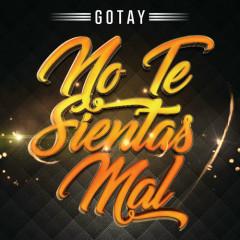 No Te Sientas Mal (Single) - Gotay