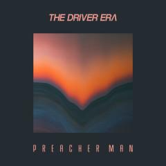 Preacher Man (Single) - The Driver Era