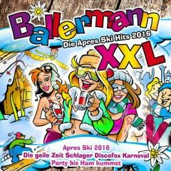 Ballermann XXL - Die Après Ski Hits 2016 - Apres Ski 2016 (Die geile Zeit Schlager Discofox Karneval Party bis Ham kummst)
