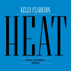 Heat (Paul Morrell Remix) - Kelly Clarkson