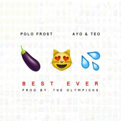 Best Ever - Polo Frost,Ayo & Teo