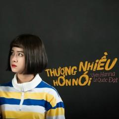 Thương Nhiều Hơn Nói (Cover) (Single) - Uyên Hanna, Lê Quốc Đạt