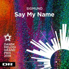 Say My Name (Single) - Sigmund
