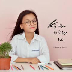 Kỷ Niệm Tuổi Học Trò (Single) - Black Lê