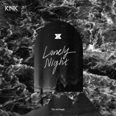 Lonely Night (Single) - KNK