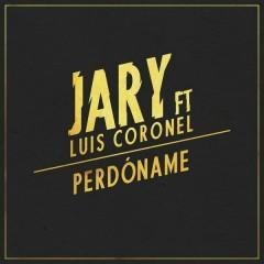 Perdóname - Jary,Luis Coronel