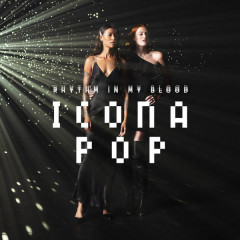 Rhythm In My Blood (Single) - Icona Pop
