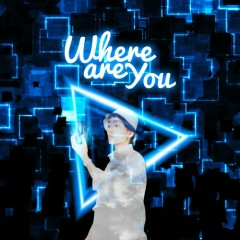 Where Are You (Single) - Hiderway