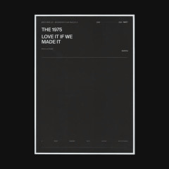 Love It If We Made It (Single) - The 1975