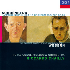 Schoenberg: 5 Orchestral Pieces; Chamber Symphony No. 1 / Webern: Im Sommerwind; Passacaglia - Riccardo Chailly,Royal Concertgebouw Orchestra
