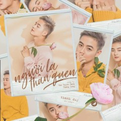 Người Lạ Thân Quen (Single) - Thanh Duy