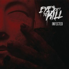 Infected - Eyes Set To Kill