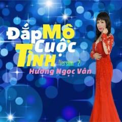 Đắp Mộ Cuộc Tình (EP) - Hương Ngọc Vân