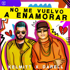 No Me Vuelvo A Enamorar (Single) - Kelmitt, Darell