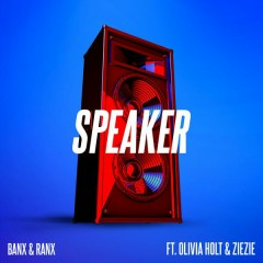 Speaker (Single) - Banx & Ranx