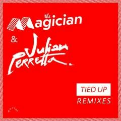 Tied Up (Remixes) - The Magician,Julian Perretta