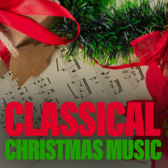 Classical Christmas Music - Various Artists