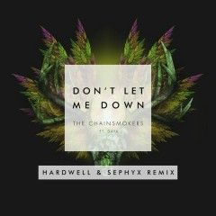 Don't Let Me Down (Hardwell & Sephyx Remix) - The Chainsmokers,Daya