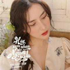 Hãy Xem Nhau Như Người Xa Lạ (Single) - Thái Tuyết Trâm