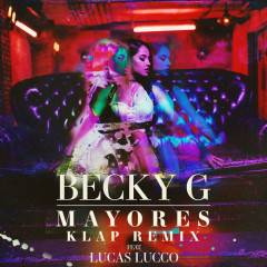Mayores (KLAP Remix) - Becky G