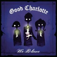 We Believe - Good Charlotte