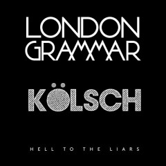 Hell to the Liars (Kölsch Remix) - London Grammar