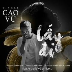 Lấy Đi (Single) - Cao Vũ