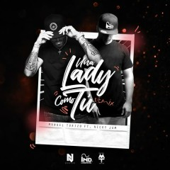 Una Lady Como Tú (Remix) - Manuel Turizo,Nicky Jam