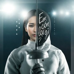Em Còn Lại Gì? (Single) - Sara Luu